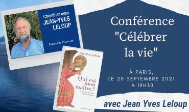 20/09/2021 : Conférence deJean-Yves Leloup à Paris le lundi 20 septembre à 19h30 sur le thème «Célébrer la Vie»