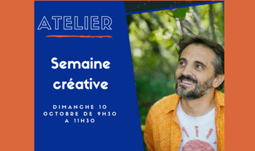 10/10/2021, à 9 h 30, atelier en ligne : « Une semaine créative idéale ».